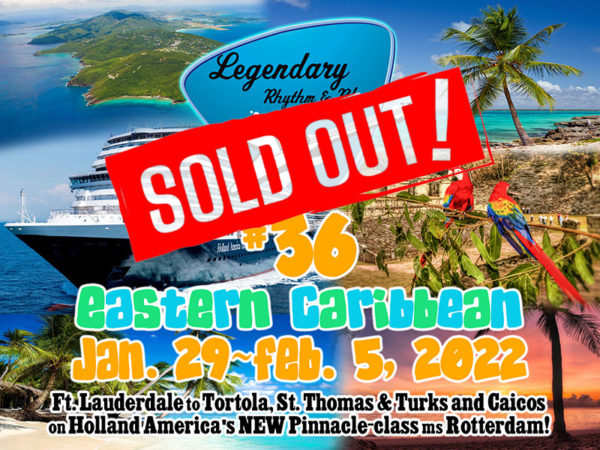 Legerndary Rhythm & Blues Cruise #36 Eastern Carribean Jan 29 through Feb 5, 2022